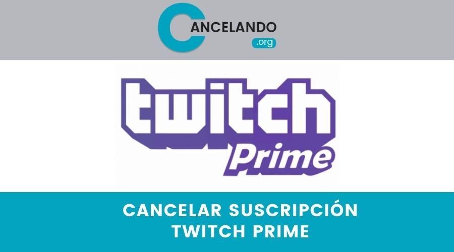 Cancelar la Suscripción de Twitch Prime