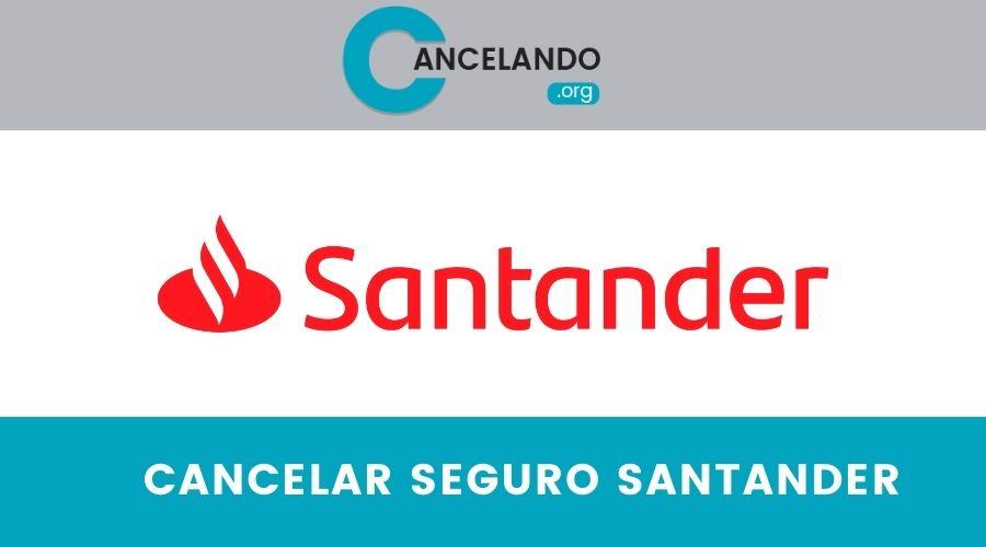 Cancelar el seguro de Santander