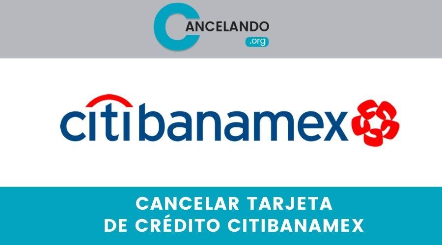 Cancelar una Tarjeta de Crédito Citibanamex