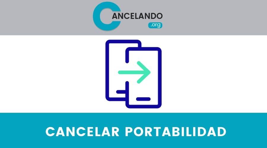 Cancelar Portabilidad con tu Operador