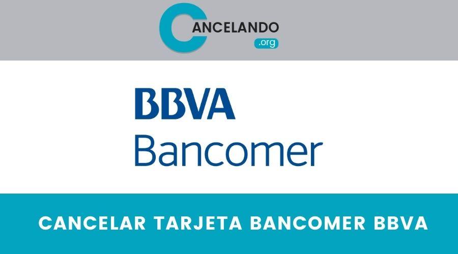 Cómo Cancelar una Tarjeta de Crédito Bancomer BBVA en México
