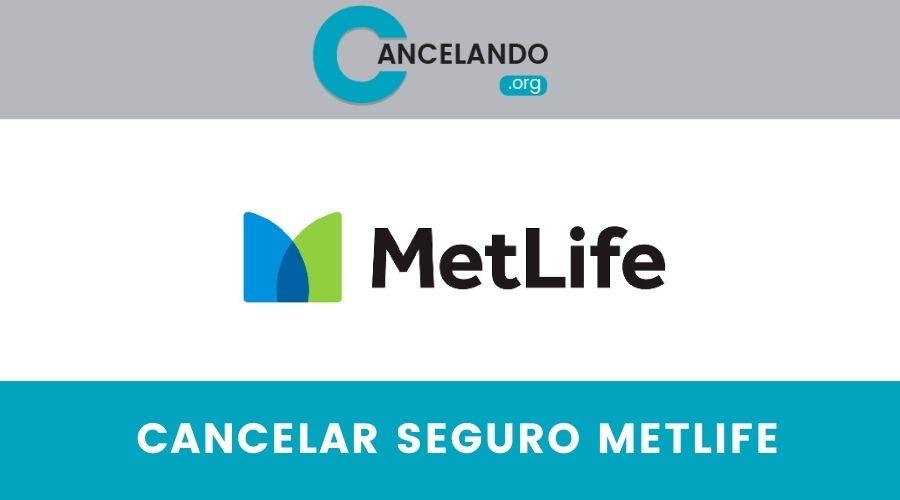 Cómo cancelar tu seguro Metlife en México