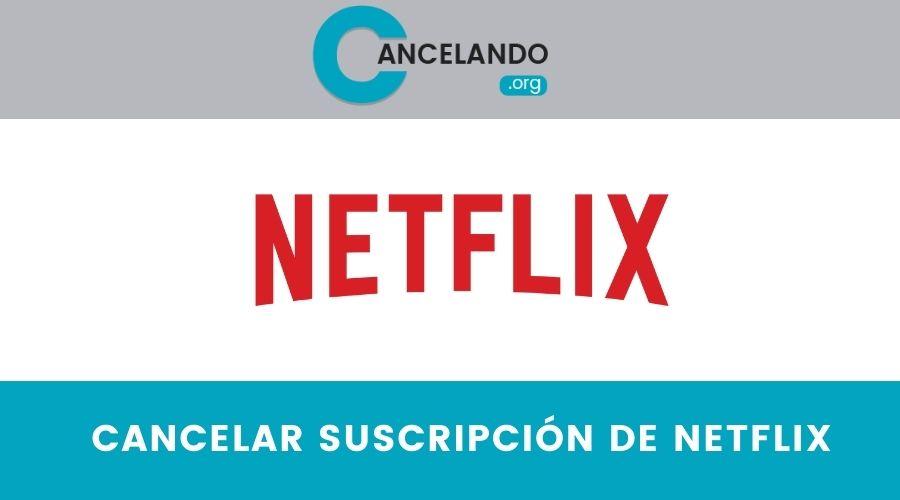 ¿Cómo Cancelar La Suscripción De Netflix?