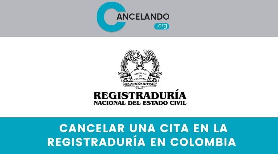 ¿Cómo Cancelar una Cita en la Registraduría en Colombia?