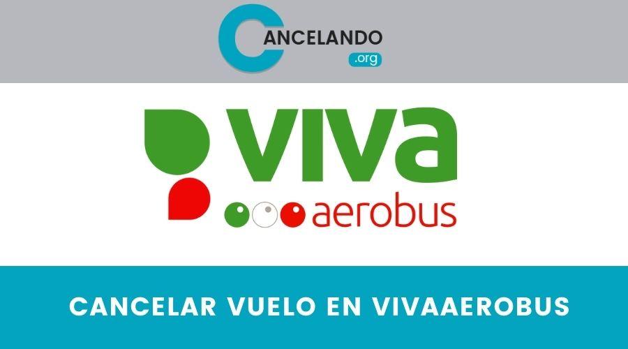 ¿Cómo cancelar un vuelo en VivaAerobus?
