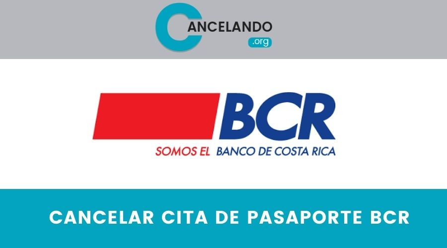 Cancelar cita de pasaporte BCR