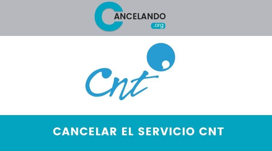 Cómo cancelar el servicio CNT