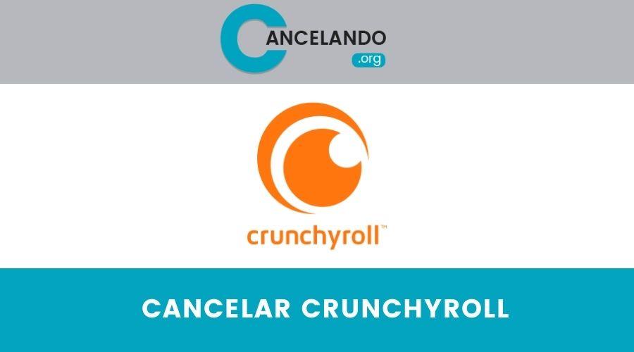 Cómo cancelar crunchyroll
